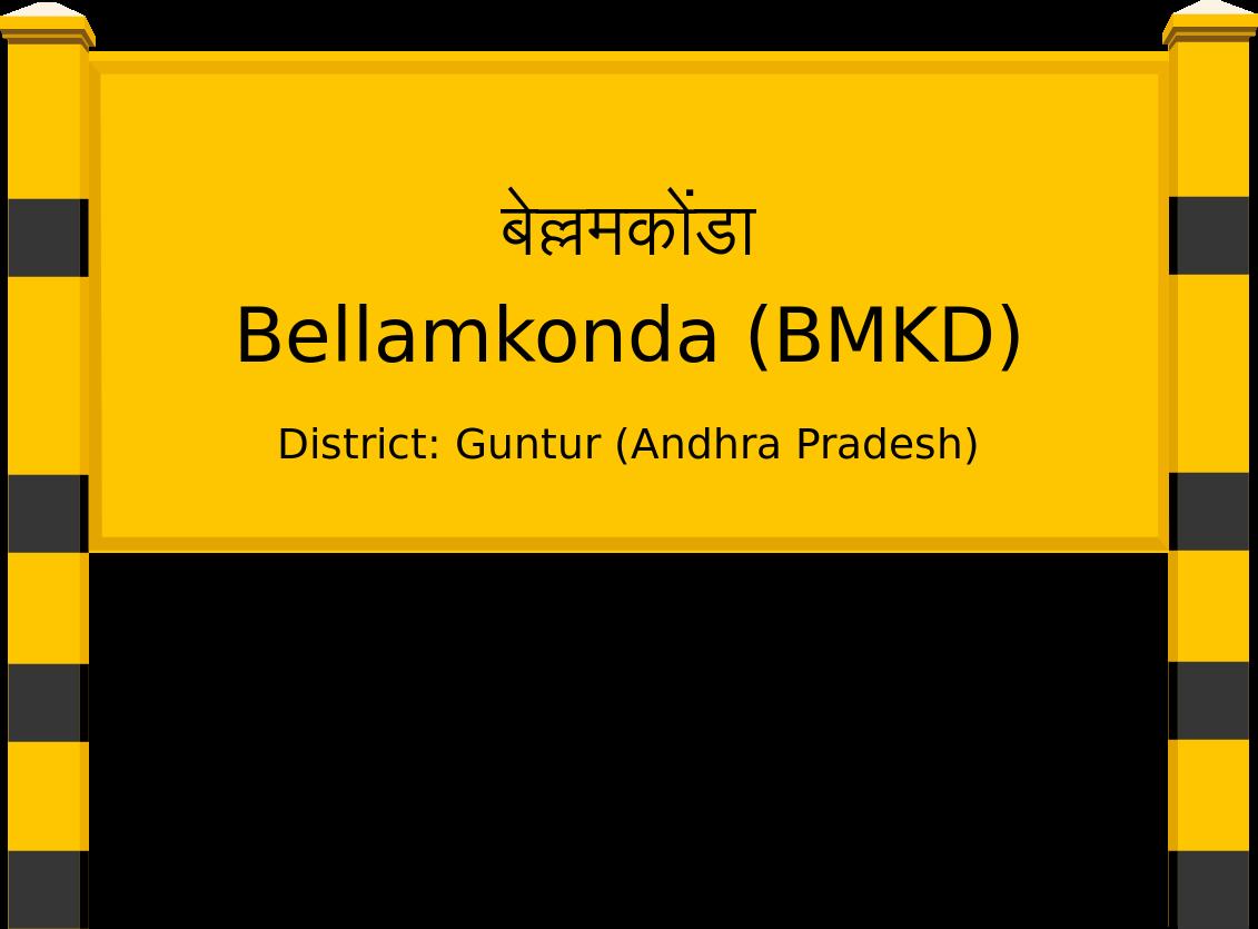 Bellamkonda (BMKD) Railway Station