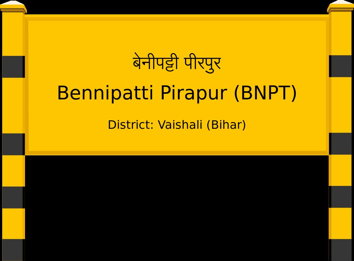 Bennipatti Pirapur (BNPT) Railway Station