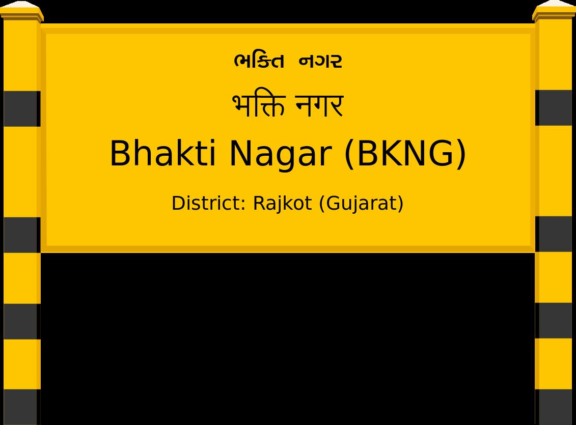 Bhakti Nagar (BKNG) Railway Station