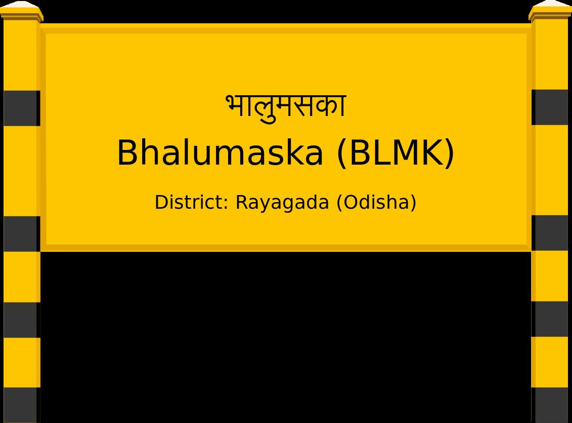 Bhalumaska (BLMK) Railway Station