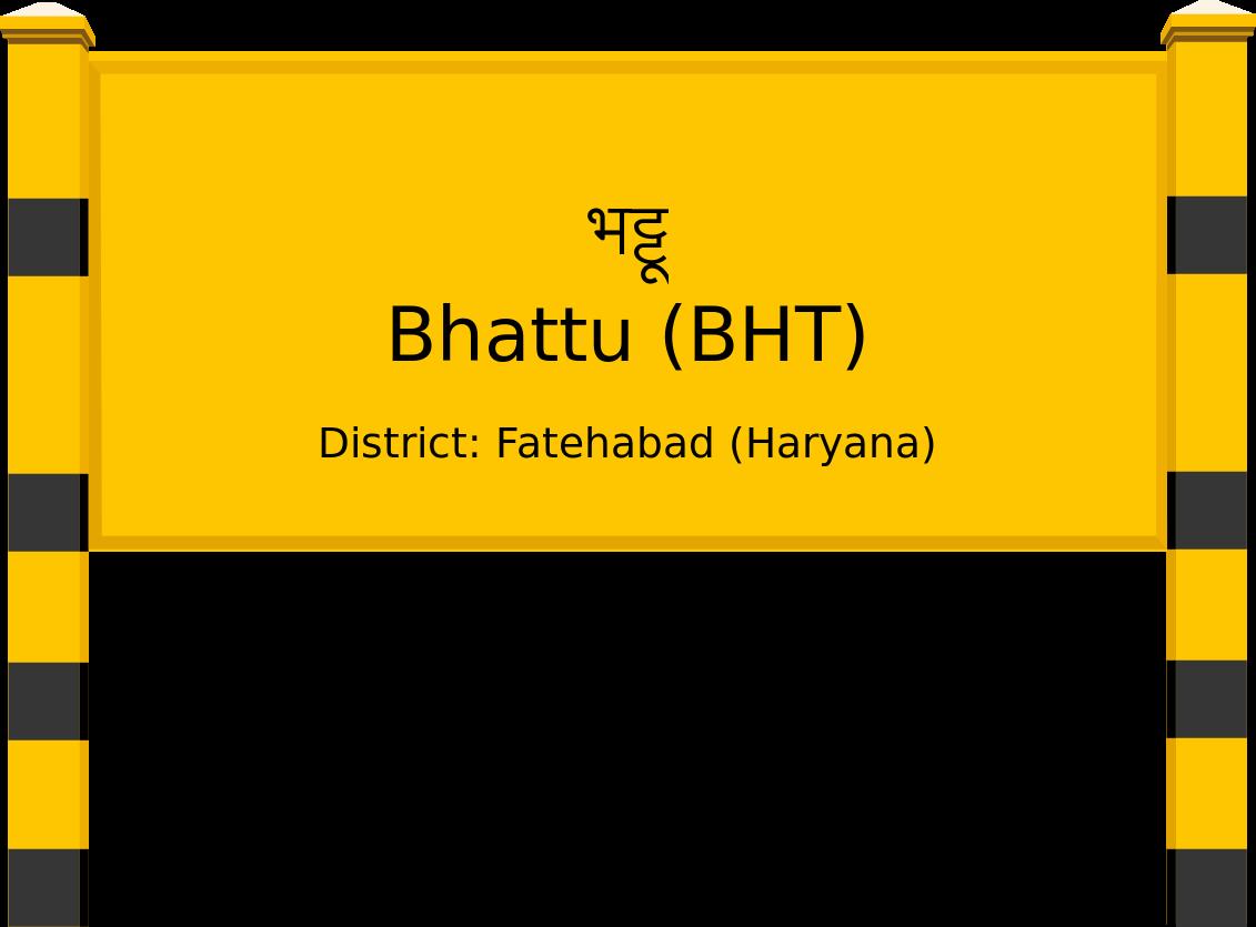Bhattu (BHT) Railway Station