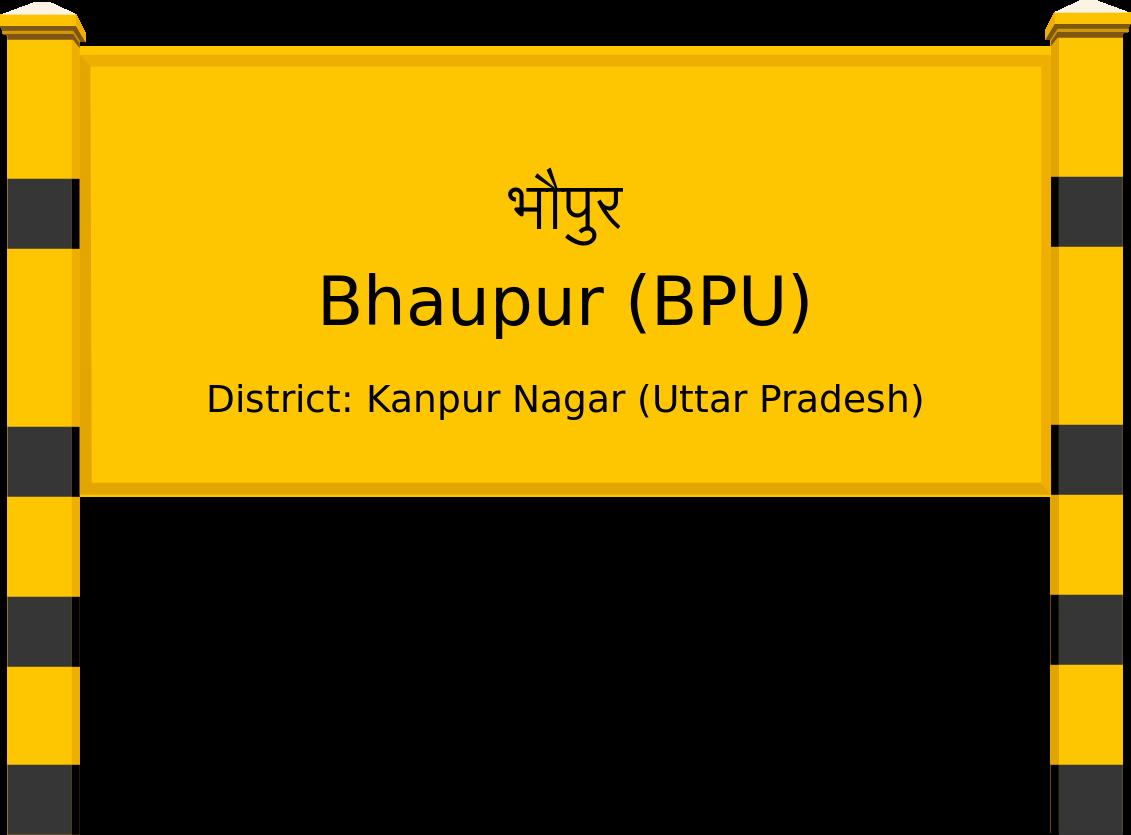 Bhaupur (BPU) Railway Station