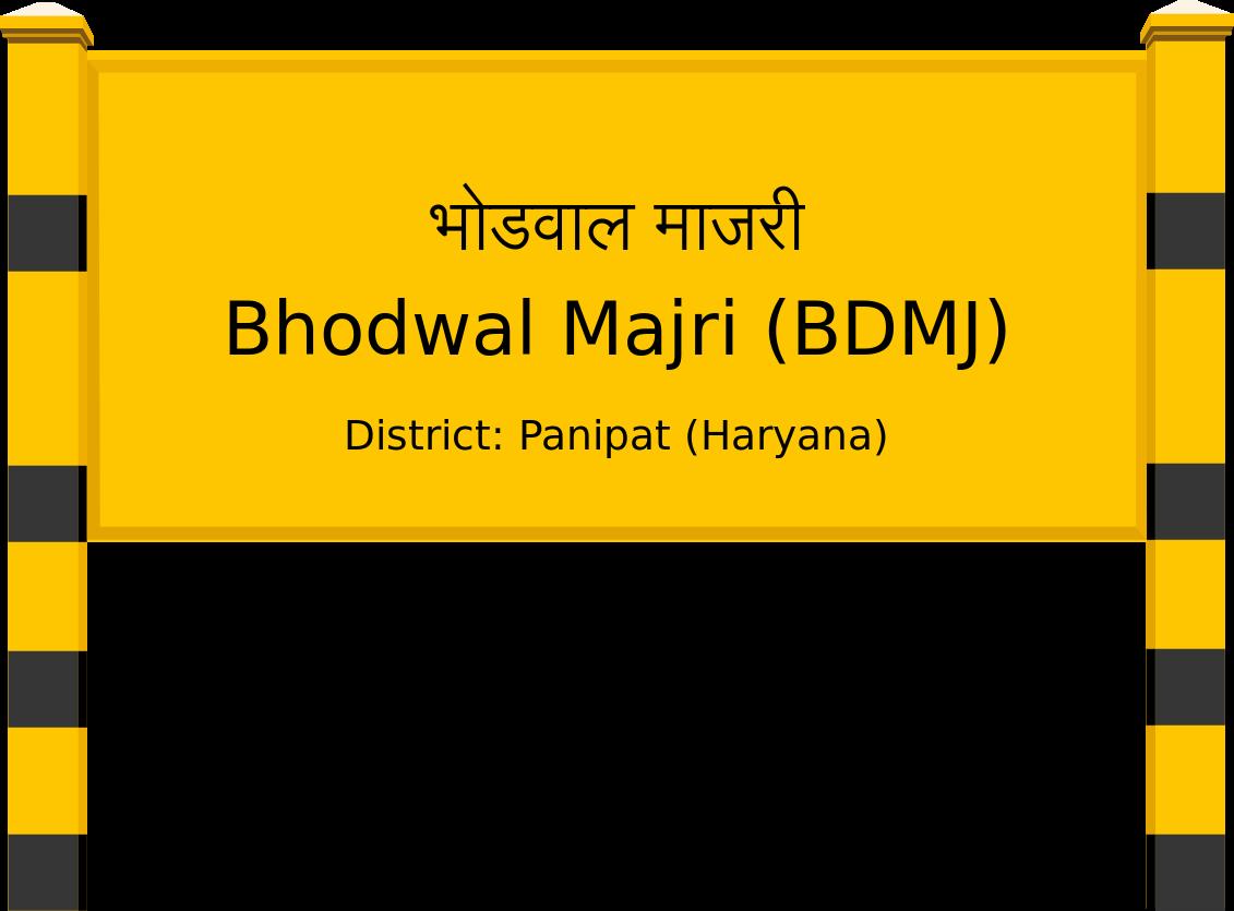 Bhodwal Majri (BDMJ) Railway Station