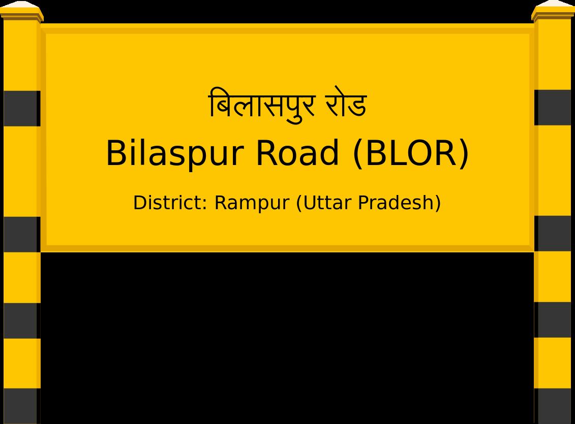 Bilaspur Road (BLOR) Railway Station