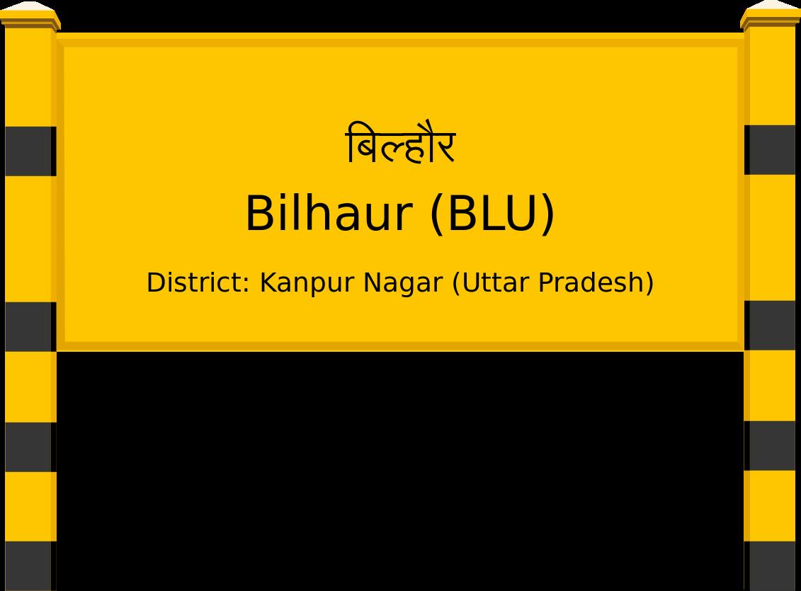 Bilhaur (BLU) Railway Station