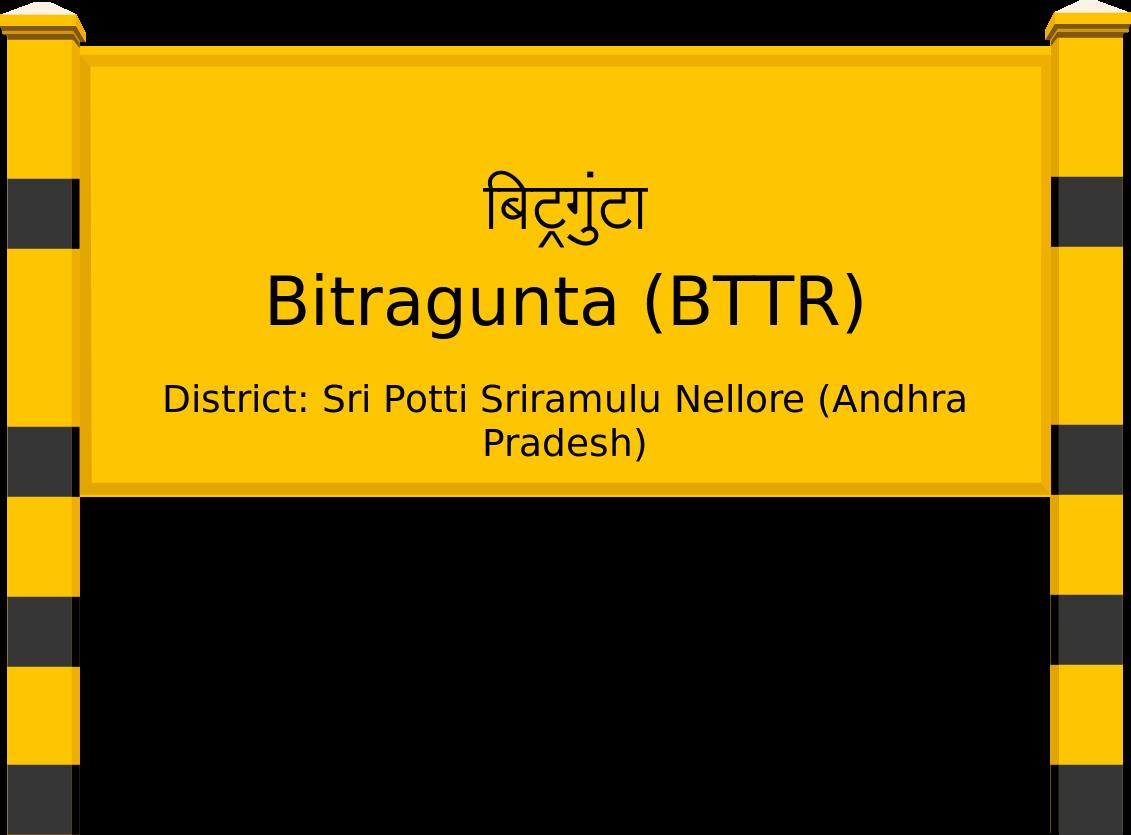 Bitragunta (BTTR) Railway Station