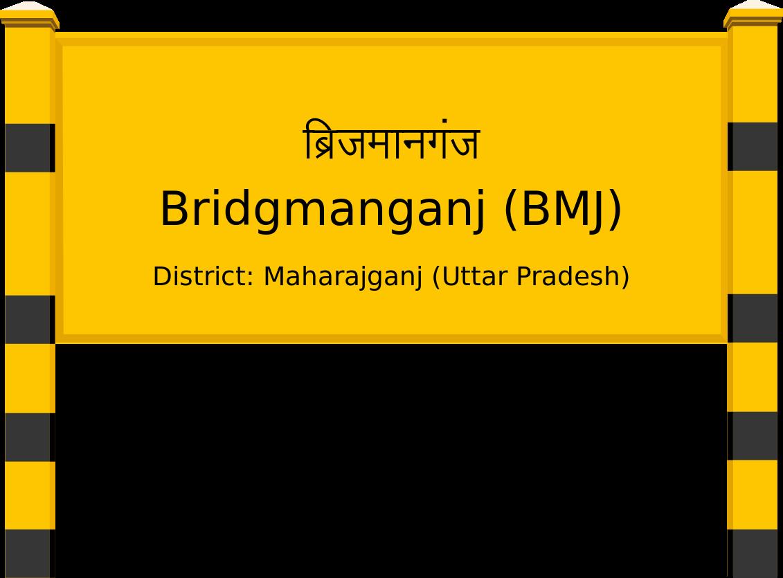 Bridgmanganj (BMJ) Railway Station
