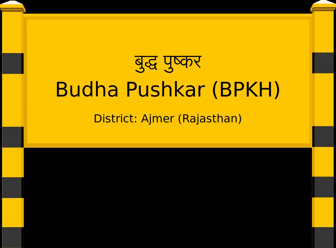Budha Pushkar (BPKH) Railway Station