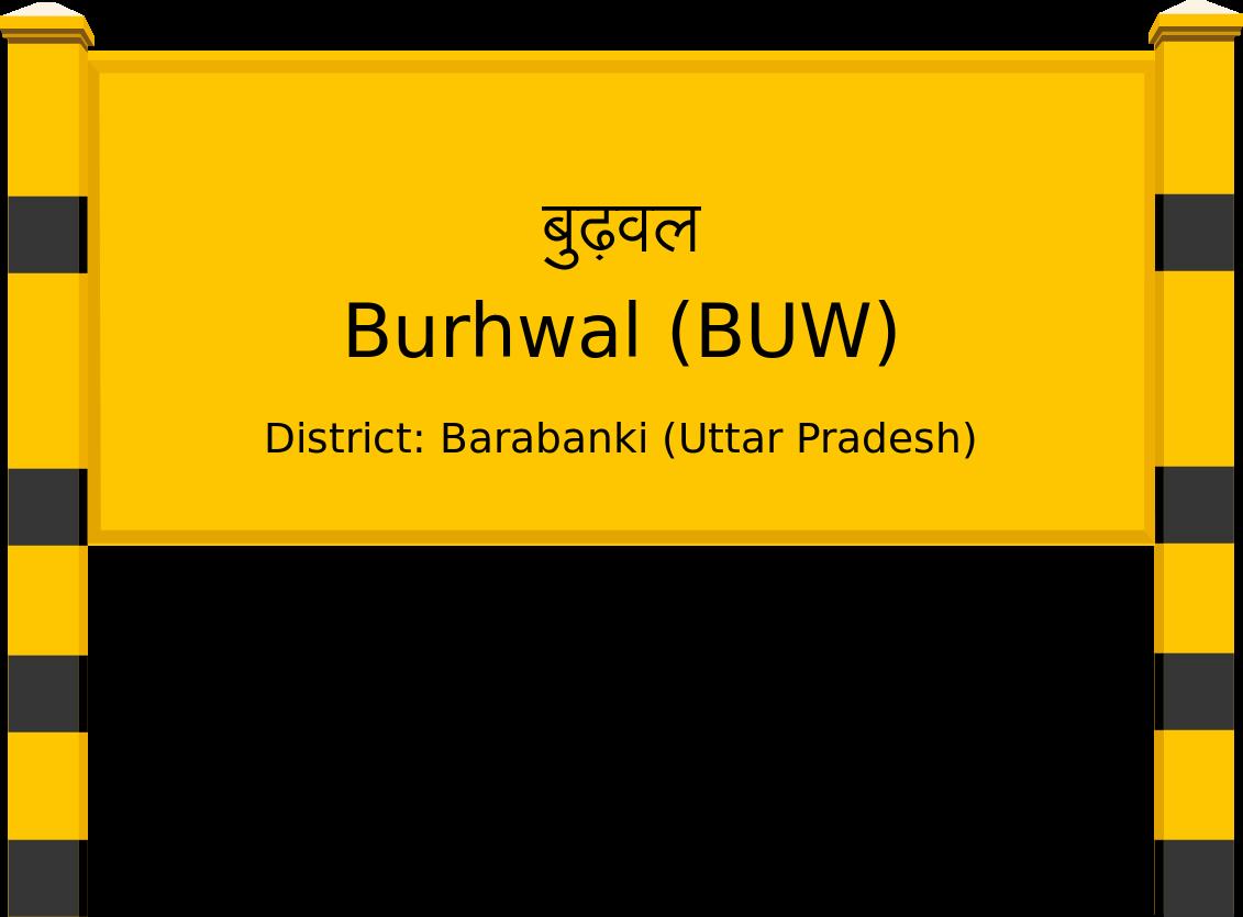 Burhwal (BUW) Railway Station