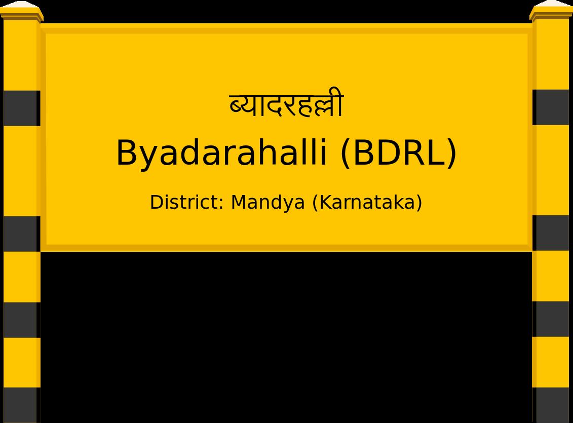 Byadarahalli (BDRL) Railway Station
