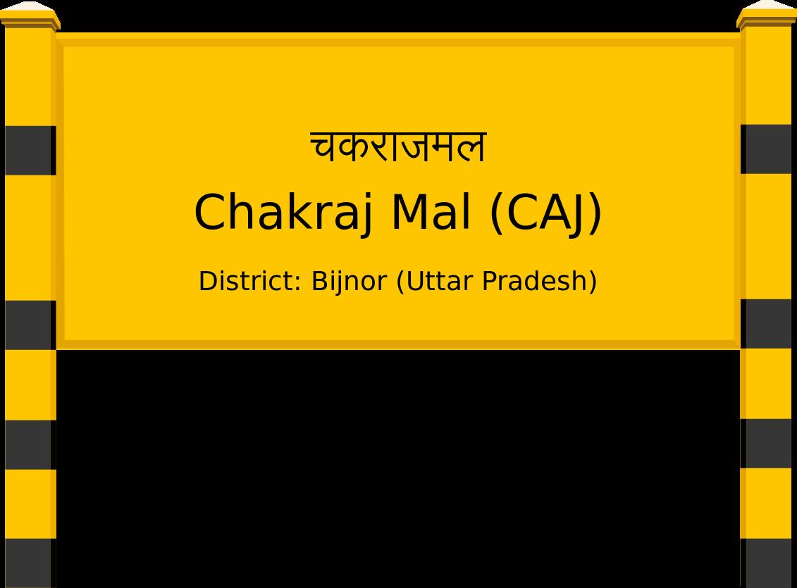 Chakraj Mal (CAJ) Railway Station