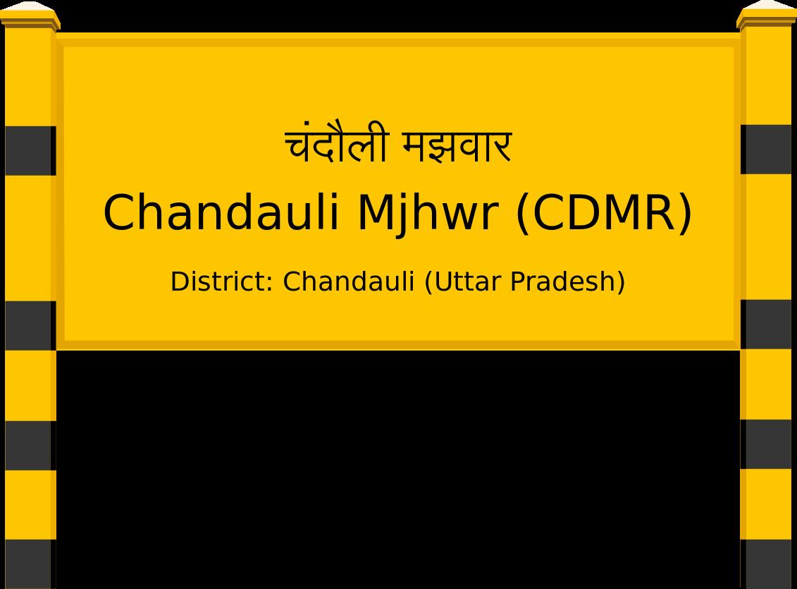 Chandauli Mjhwr (CDMR) Railway Station
