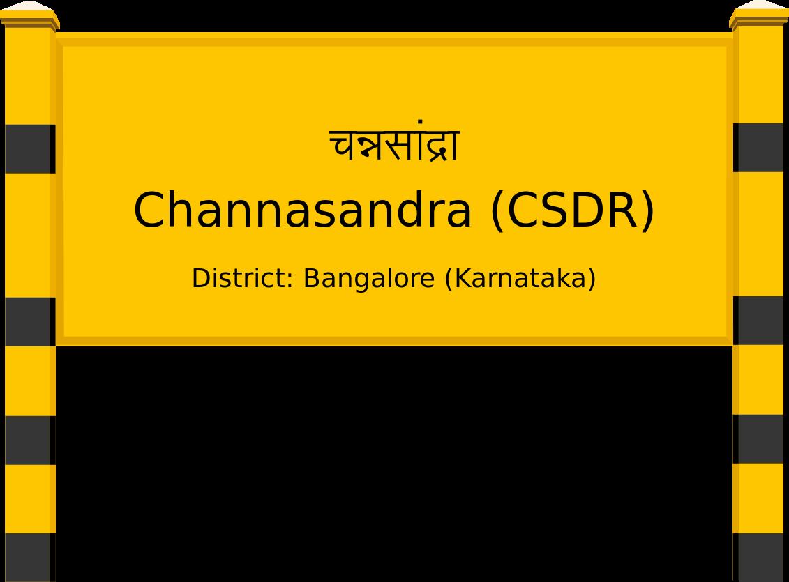 Channasandra (CSDR) Railway Station