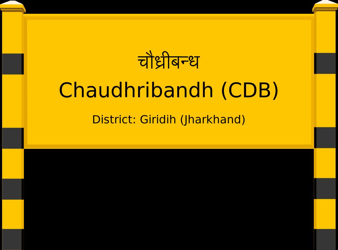 Chaudhribandh (CDB) Railway Station