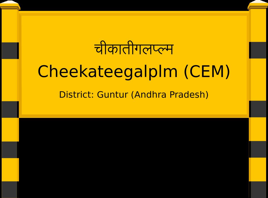Cheekateegalplm (CEM) Railway Station