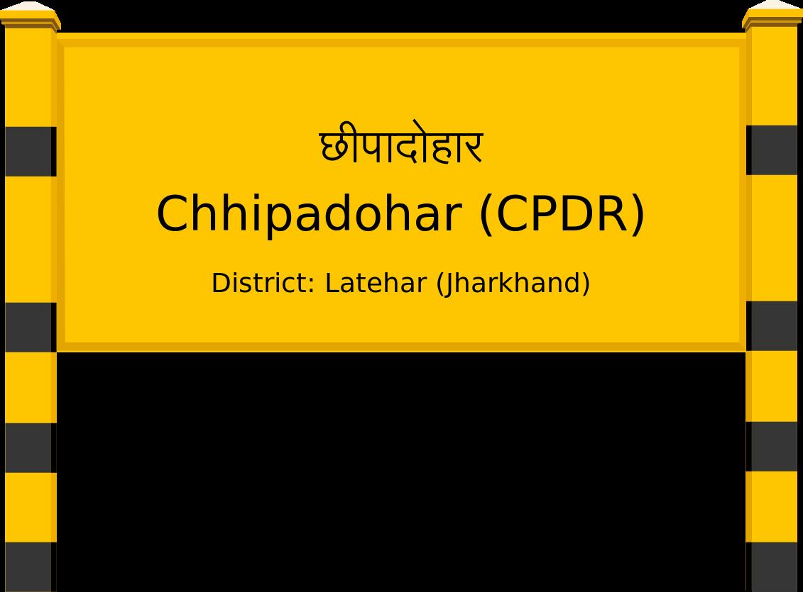 Chhipadohar (CPDR) Railway Station