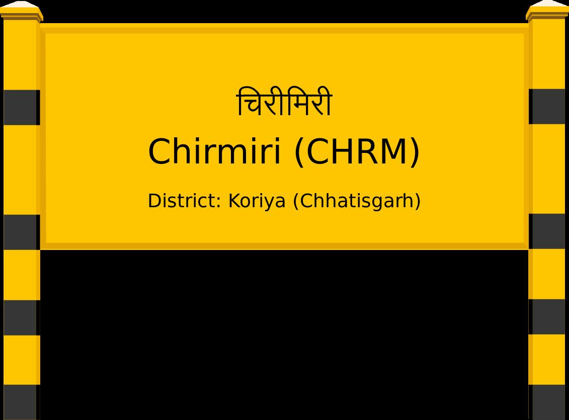 Chirmiri (CHRM) Railway Station
