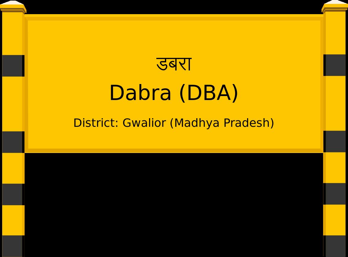 Dabra (DBA) Railway Station