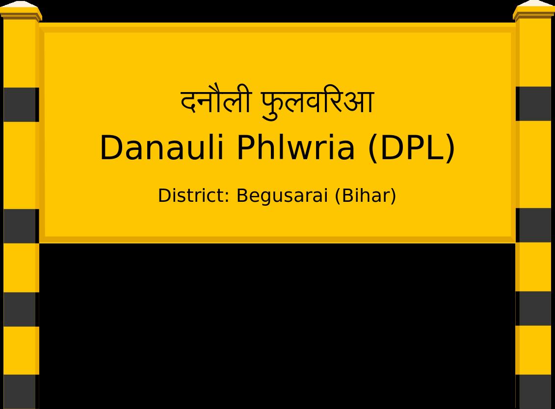 Danauli Phlwria (DPL) Railway Station