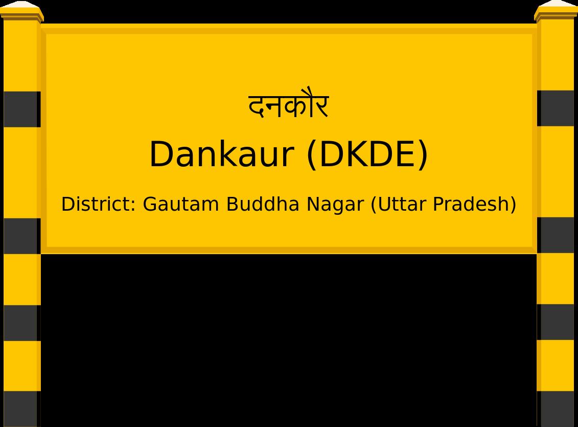 Dankaur (DKDE) Railway Station