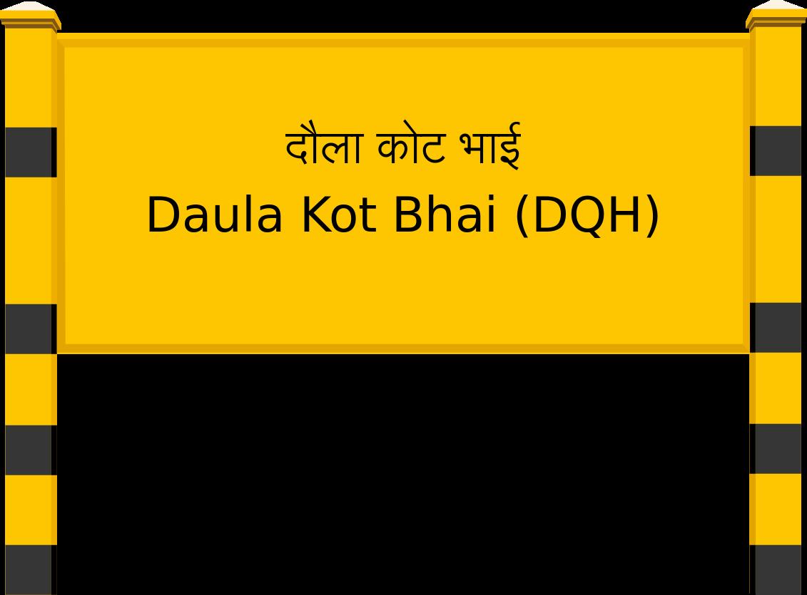 Daula Kot Bhai (DQH) Railway Station