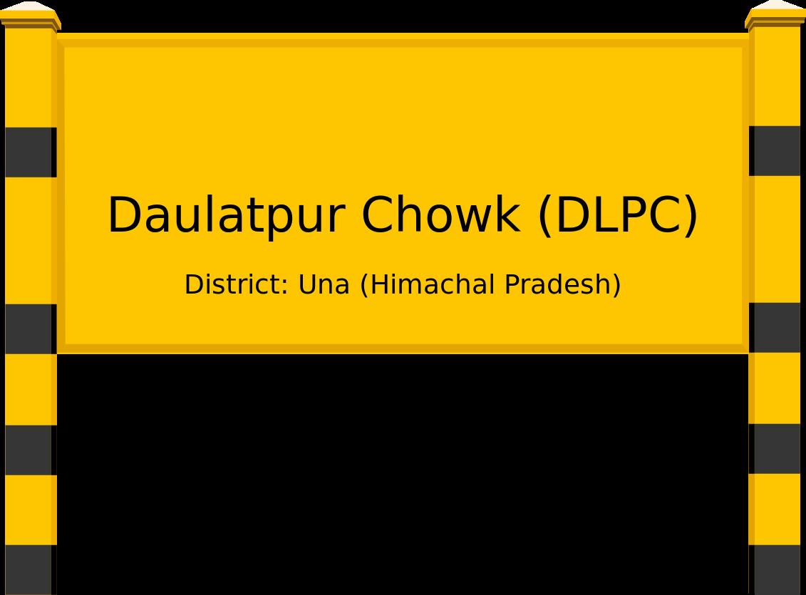 Daulatpur Chowk (DLPC) Railway Station