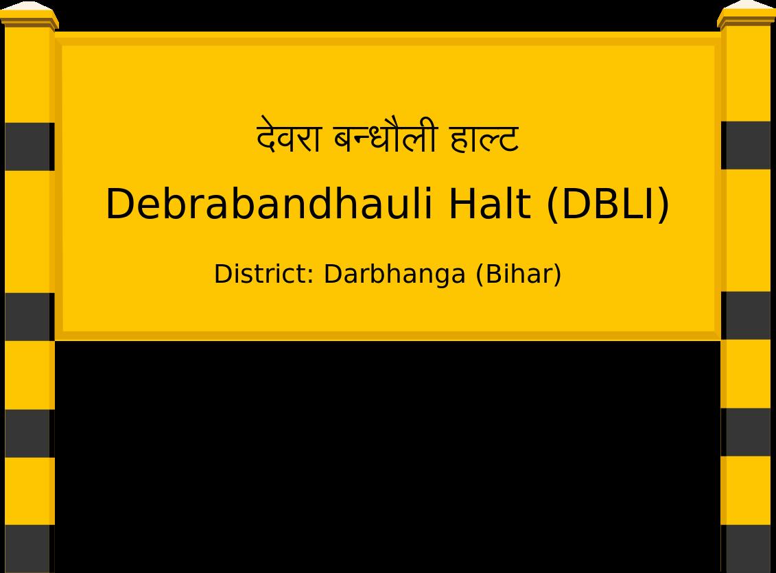 Debrabandhauli Halt (DBLI) Railway Station