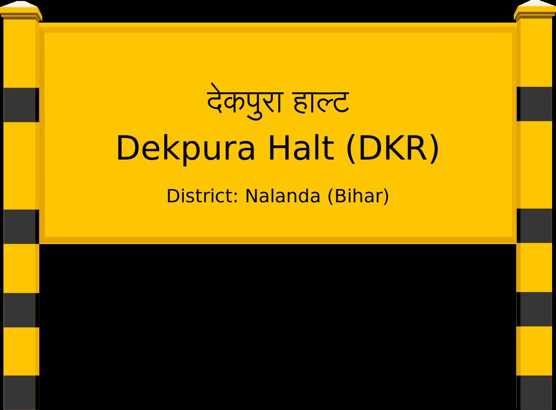 Dekpura Halt (DKR) Railway Station