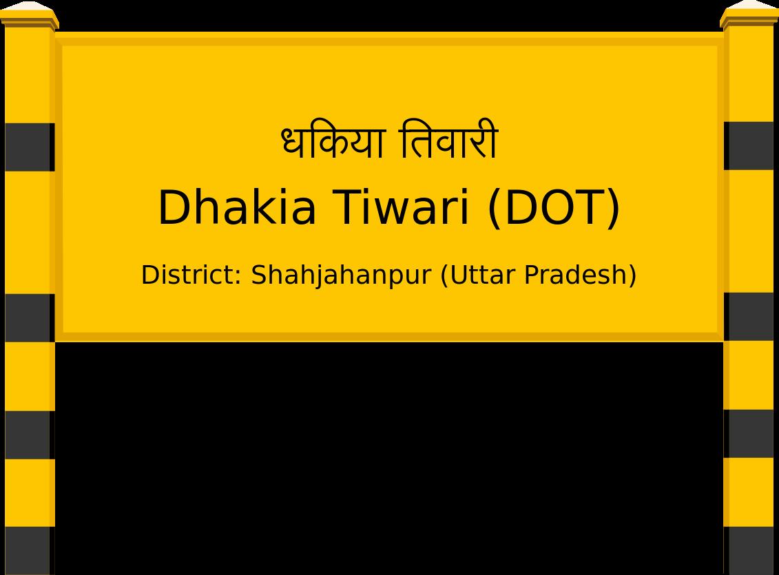 Dhakia Tiwari (DOT) Railway Station