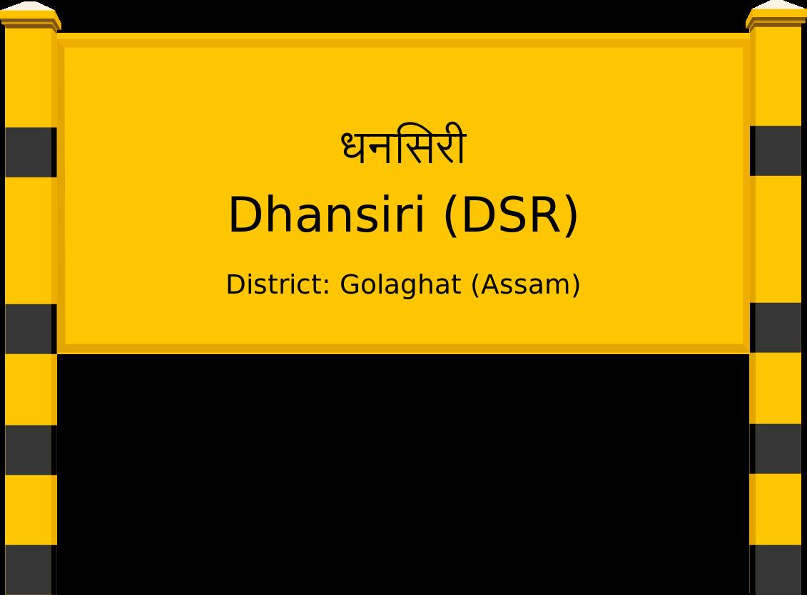 Dhansiri (DSR) Railway Station