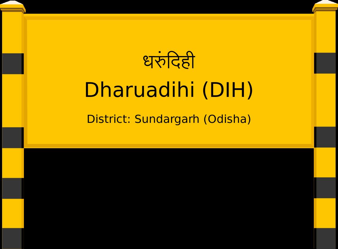 Dharuadihi (DIH) Railway Station