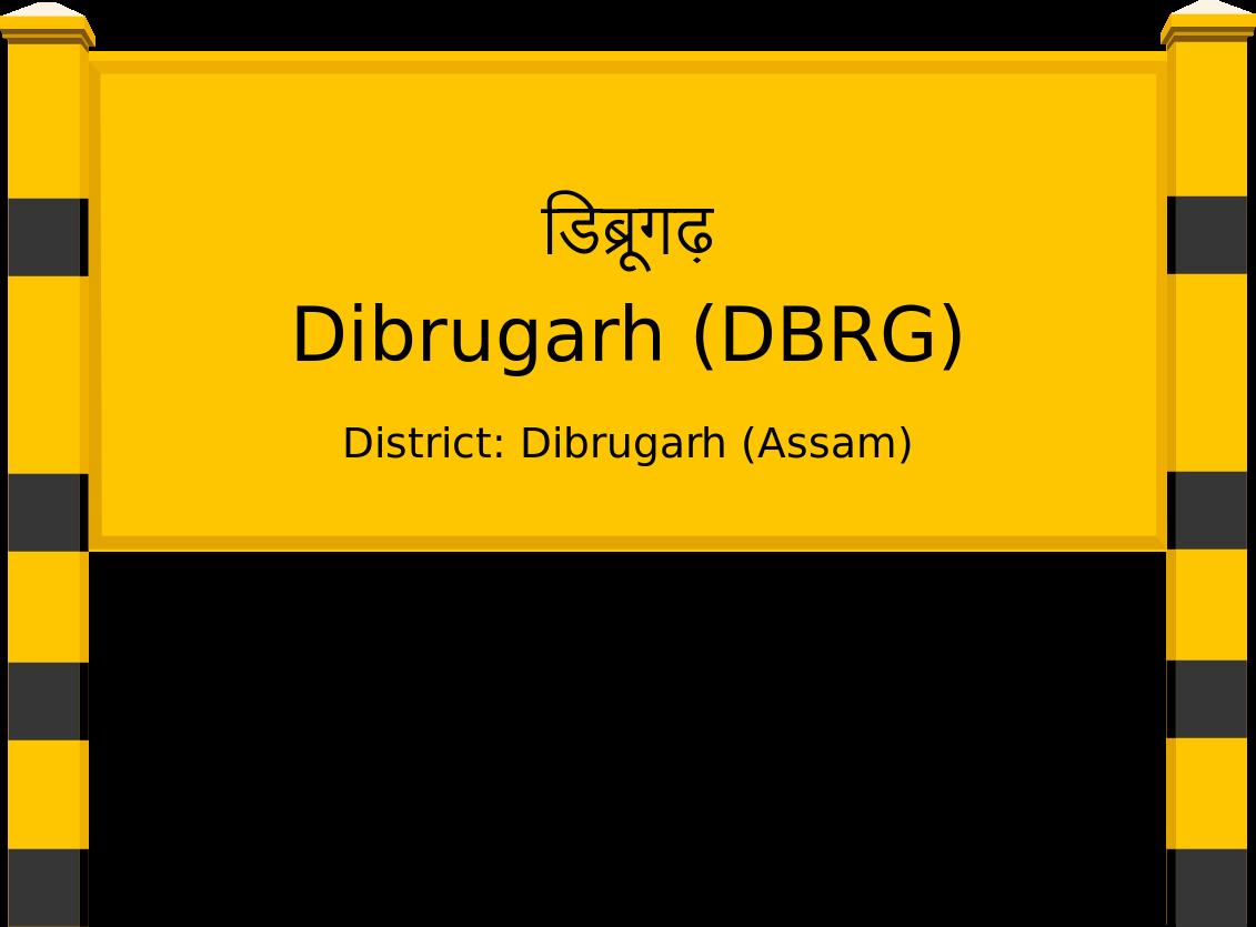 Dibrugarh (DBRG) Railway Station
