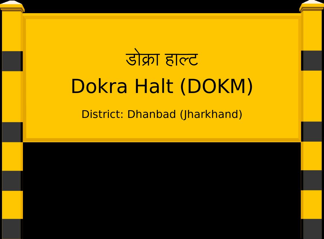 Dokra Halt (DOKM) Railway Station