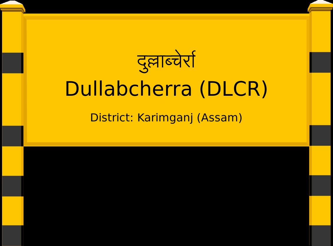 Dullabcherra (DLCR) Railway Station
