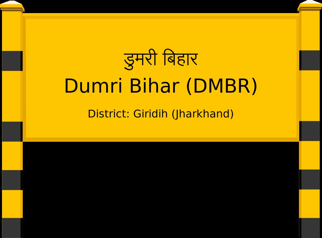 Dumri Bihar (DMBR) Railway Station