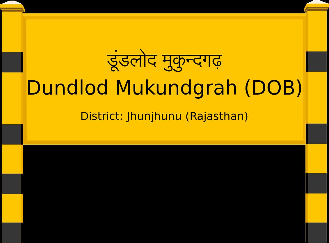 Dundlod Mukundgrah (DOB) Railway Station