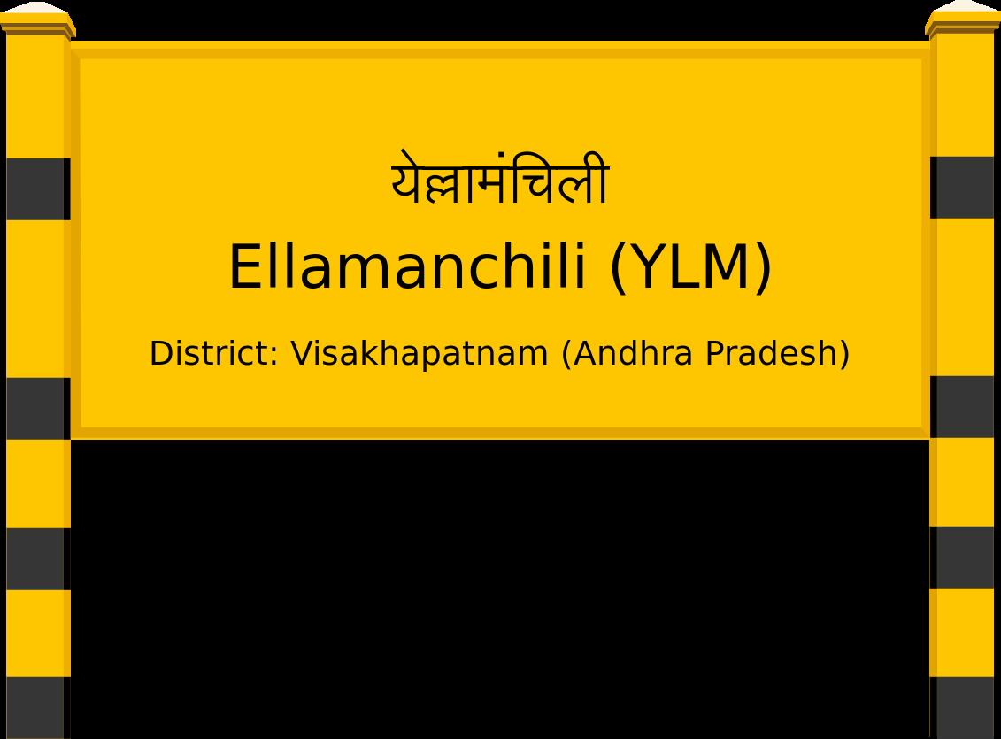 Ellamanchili (YLM) Railway Station