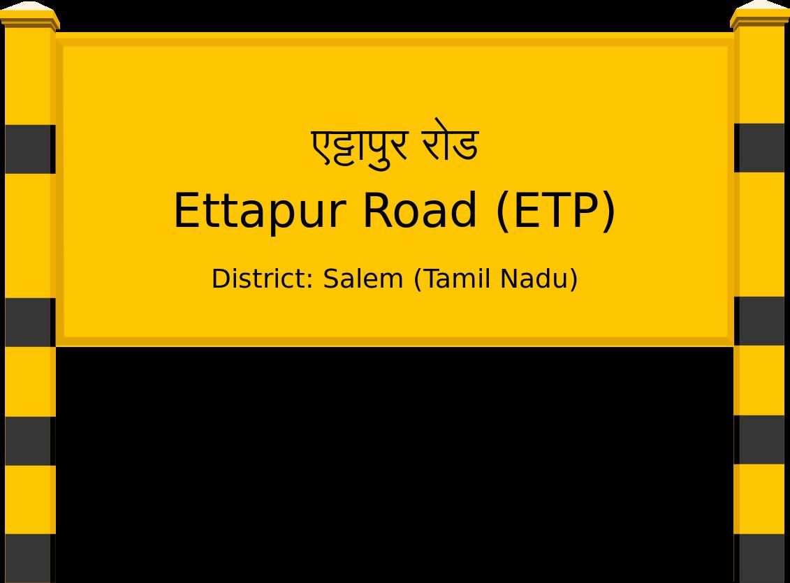 Ettapur Road (ETP) Railway Station