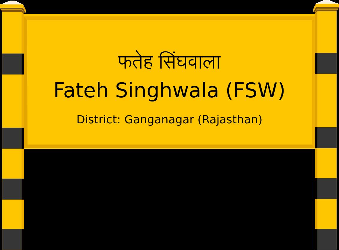 Fateh Singhwala (FSW) Railway Station