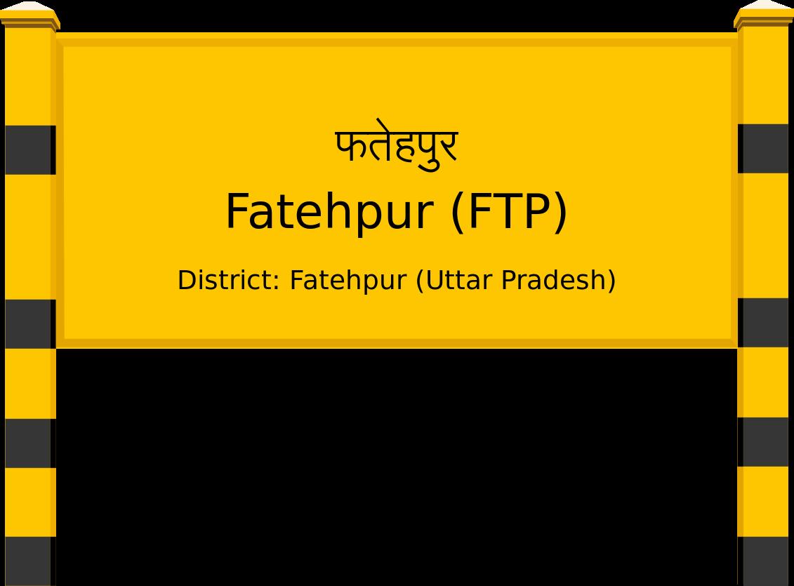 Fatehpur (FTP) Railway Station