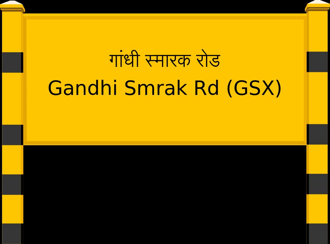 Gandhi Smrak Rd (GSX) Railway Station