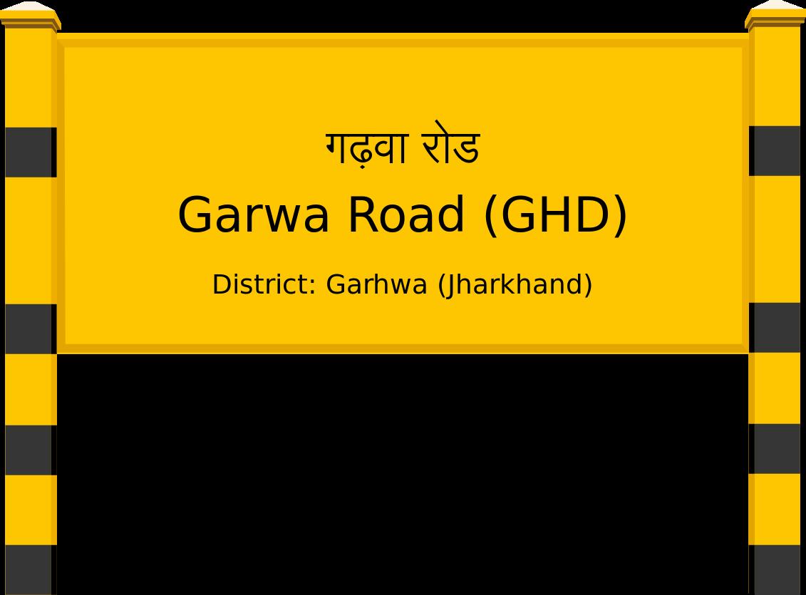 Garwa Road (GHD) Railway Station