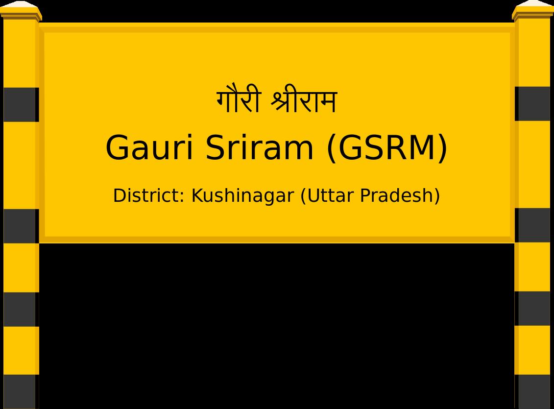 Gauri Sriram (GSRM) Railway Station