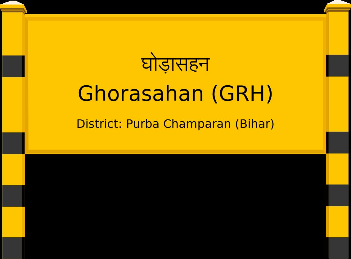 Ghorasahan (GRH) Railway Station