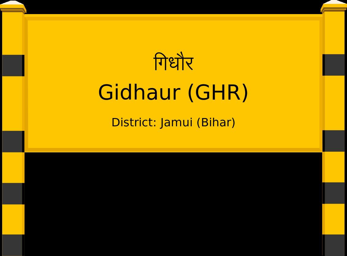 Gidhaur (GHR) Railway Station
