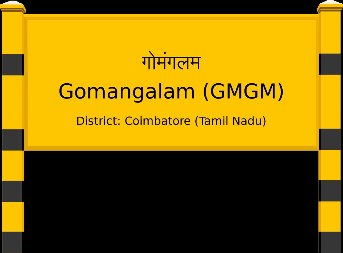 Gomangalam (GMGM) Railway Station