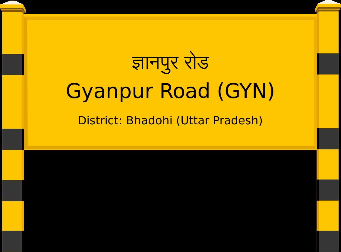 Gyanpur Road (GYN) Railway Station