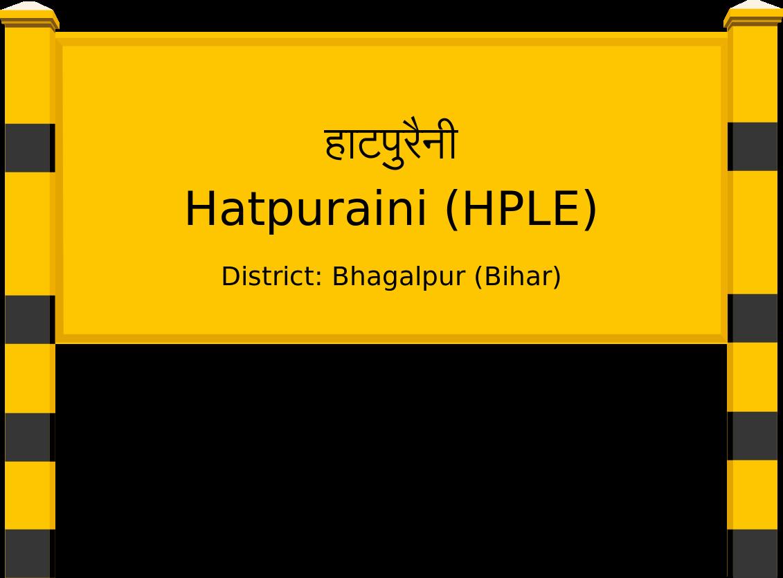 Hatpuraini (HPLE) Railway Station