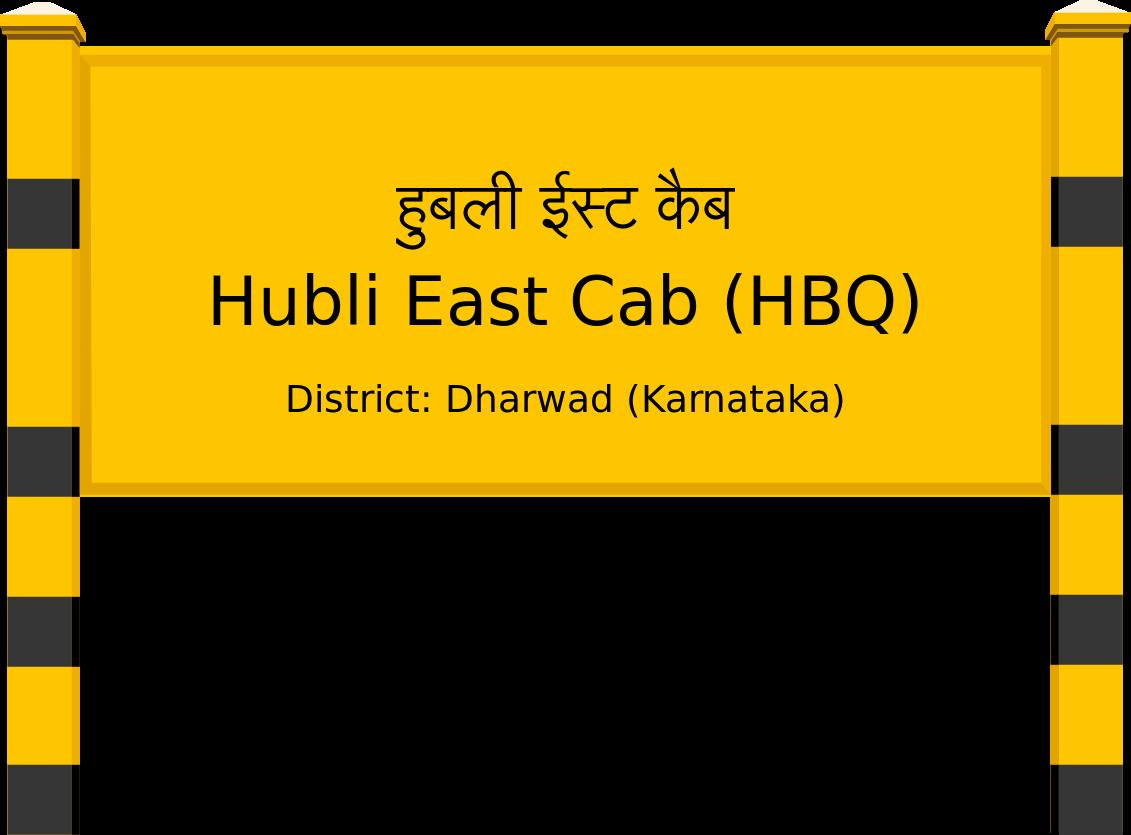 Hubli East Cab (HBQ) Railway Station