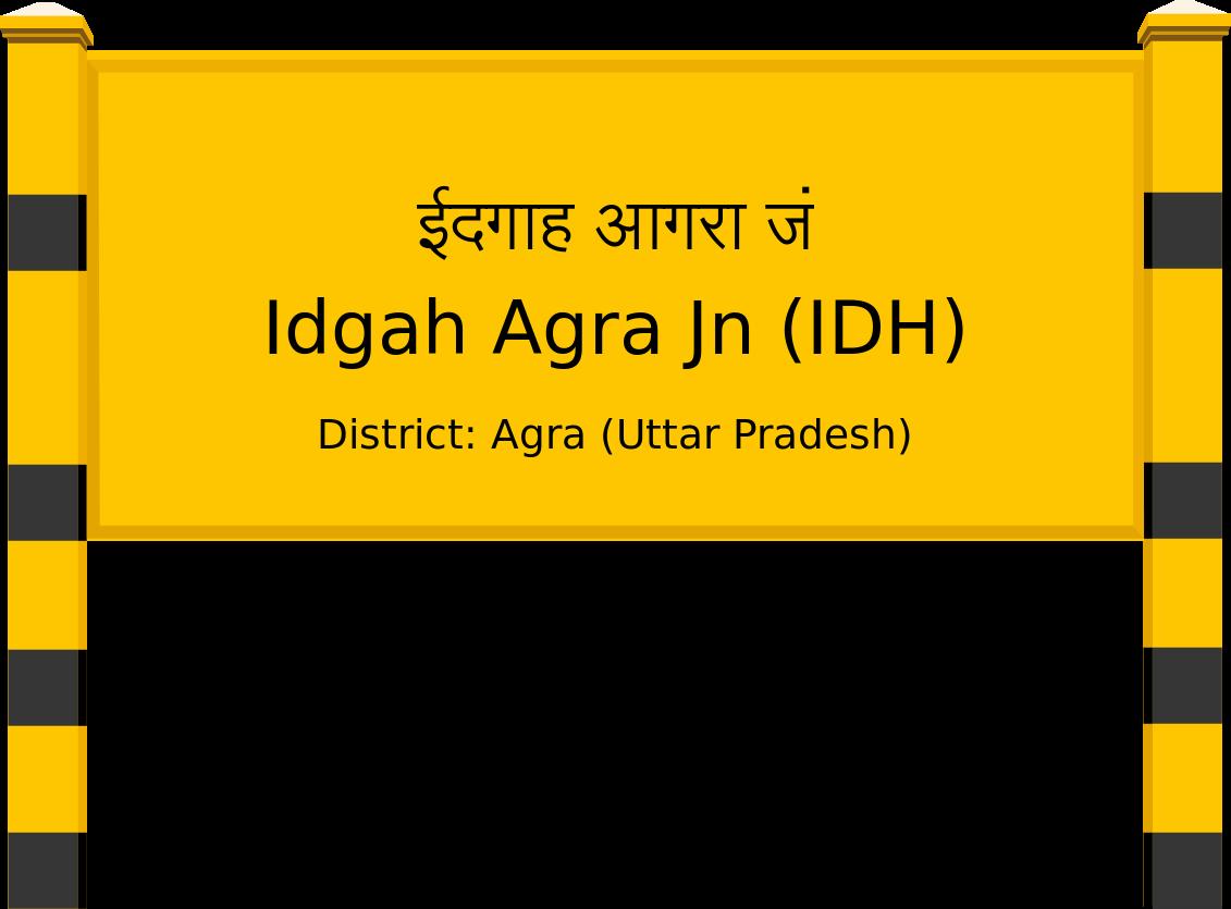 Idgah Agra Jn (IDH) Railway Station